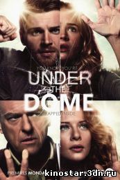 Смотреть онлайн Под куполом / Under the Dome (2013-2014 / 1, 2 сезон) HD