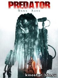 Смотреть онлайн Хищник: Темные века / Predator Dark Ages (2015)